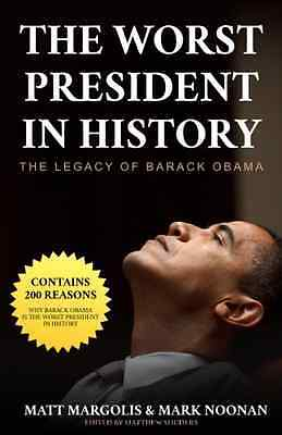 The Worst President in History: Legacy of Barack Obama - Paperback Book NEW tpb