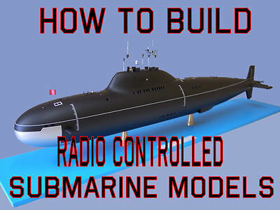 HOW TO BUILD RADIO CONTROLLED SUBMARINE MODELS on CD-ROM NEW