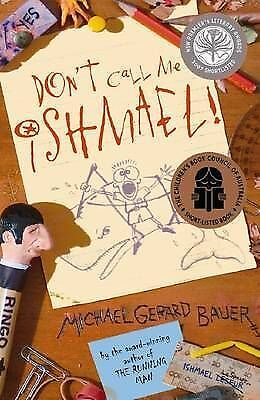 Don't Call Me Ishmael! by Michael Gerard Bauer (Paperback, 2006)