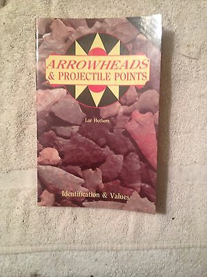 Arrowheads & Projectile Points, ID & Values, Lar Hothem 1988
