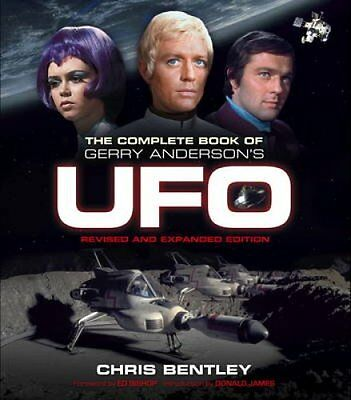 The Complete Book of Gerry Anderson's UFO by Chris Bentley 9780995519107
