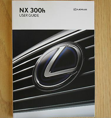 LEXUS NX 300h USER GUIDE HANDBOOK OWNERS MANUAL 2014-2015 BOOK