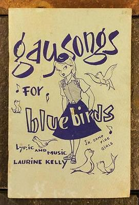 Gay Songs For Blue Birds: Jr. Camp Fire Girls Songbook by Laurine Kelly VTG 1951