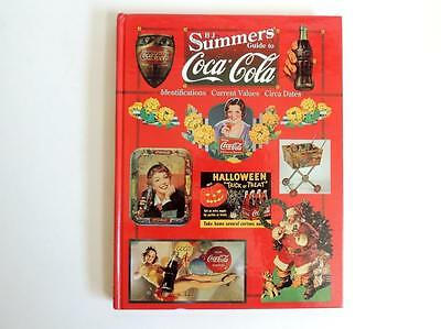 BJ Summers GUIDE TO COCA COLA Identifications Current Values Circa Dates Book