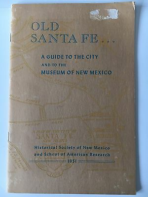 """Vintage 1951 """"Old Santa Fe..A Guide to the City and to the Museum of New Mexico"""""""