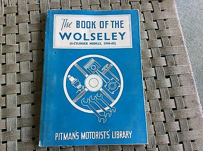 Wolseley Car Book! The Book Of The Wolseley 4 Cylinder Models 1946-1961.pitman.