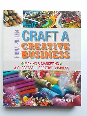 Craft a Creative Business by Fiona Pullen Book NEW