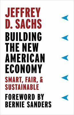 Building the New American Economy Smart, Fair, and Sustainable 9780231184045