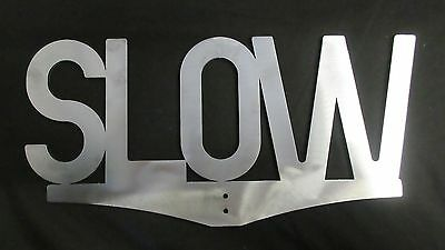 Miniature Railway SLOW sign for live steam railway 7.25 gauge 10 1/4 5 inch