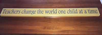 Teachers Change the World One Child at a Time Vintage-look Sign