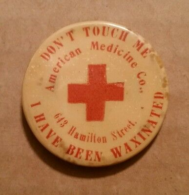 """""""Don't Touch Me,I have Been Waxinated"""" American Medicine Co.Allentown,Pa.,1910's"""