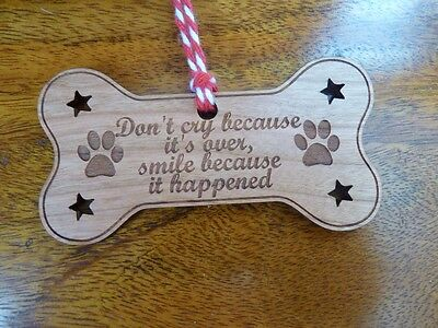 """""""Don't Cry Because It's Over, Smile Because It Happened"""" : Dog Memorial: Wood"""