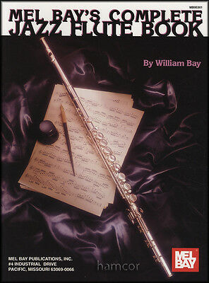 Mel Bay's Complete Jazz Flute Music Book Learn How to Play Method
