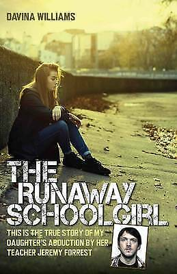 The Runaway Schoolgirl: This is the True Story of My Daughter's Abduction by He…