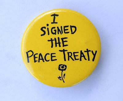 I Signed The Peace Treaty Anti-Vietnam War Protest Cause Button Pin Vintage