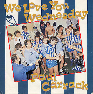 Paul Carrack Sheffield Wednesday We Love You Wednesday. 45 Single. Free P & P.