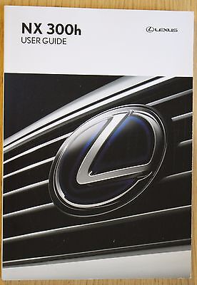 GENUINE LEXUS NX 300h USER GUIDE HANDBOOK OWNERS MANUAL 2014-2015 BOOK