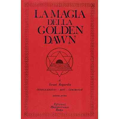 Israel Regardie - La Magia Della Golden Dawn Vol. 1 - libri saggistica
