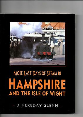 Model Railway Book(s) Reference book/ More Last Days of Steam in Hampshire & IoW