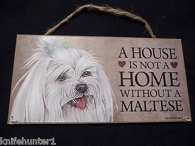 House Is Not A Home Without A Maltese Wood SIGN PLAQUE 5 X 10 USA Made