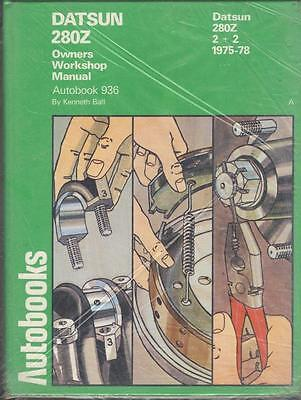 "Datsun 280Z Coupe & 2+2 ""new"" Autobooks Owners Workshop Manual 1975-1978"