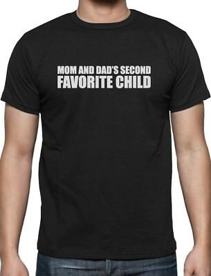 Mom Dad's Second Favorite Child Funny Gift For Siblings T-Shirt Brother / Sister