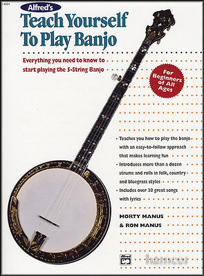 Teach Yourself to Play Banjo Learn How to Play 5-String Banjo Beginner's Method