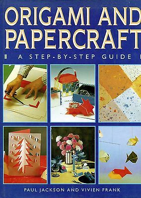 STEP BY STEP ORIGAMI & PAPERCRAFT Paul Jackson  & Vivian Frank hard cover as new