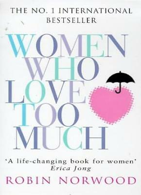 Women Who Love Too Much-Robin Norwood