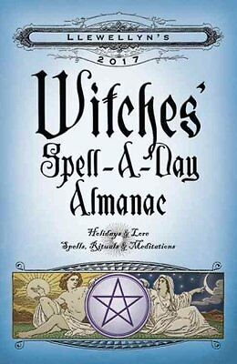 Llewellyn's 2017 Witches' Spell-a-Day Almanac Holidays and Lore... 9780738737683