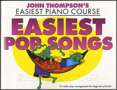 John Thompsons Easiest Piano Course Easiest Pop Songs Sheet Music Book