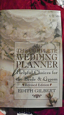 The Complete Wedding Planner: Helpful Choices for Bride & Groom by Edith Gilbert