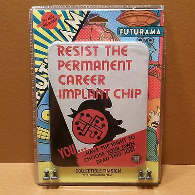 NEW Futurama:   Resist The Permanent Career Implant Chip:  Collectible Tin Sign