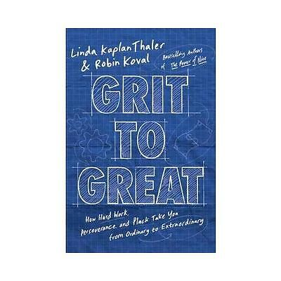 Grit to Great: How Perseverance, Passion, and Pluck Take You from Ordinary to...