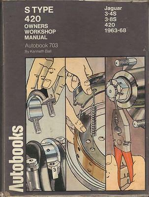 Jaguar 3.4 & 3.8 S Type & 420 Autobooks Workshop Manual 1963-1968