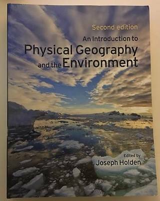 An introduction to Physical Geography and the Environment 2nd edition