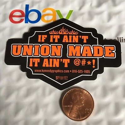 If It Ain't Union Made It Ain't @#*! Organized Labor Hard Hat Sticker Decal