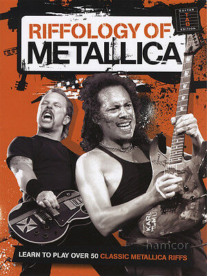 Riffology of Metallica Guitar TAB Edition Learn to Play over 50 Classic Riffs