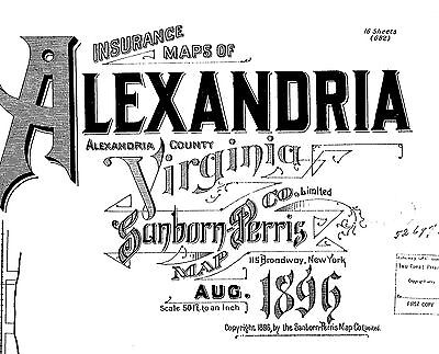 Alexandria, Virginia~Sanborn Map© sheets made in 1885 to 1896~42 maps~ on CD