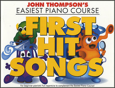 John Thompson's Easiest Piano Course First Hit Songs Sheet Music Book