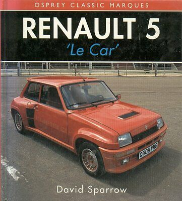 Renault 5 Mk1 Incl Turbo / Turbo 2 & Mk2 Incl Gt Turbo '72-92 Photo History Book