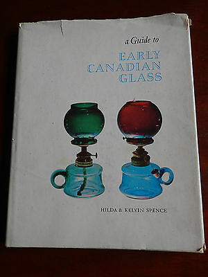 1966 A Guide To Early Canadian Glass By Hilda & Kelvin Spence Reference Book