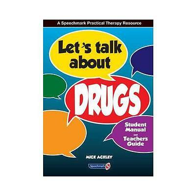 Let's Talk About Drugs: Teacher's Guide & Student's Manual by Michael Ackley...