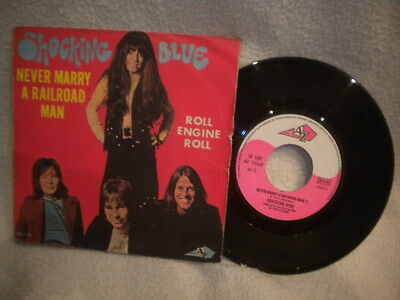 """7"""" Shocking Blue -- Never Marry A Railroad Man / Roll Engine Roll"""