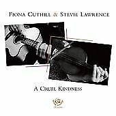 Fiona Cuthill & Stevie Lawrence - A Cruel Kindness (2011)  CD  NEW  SPEEDYPOST