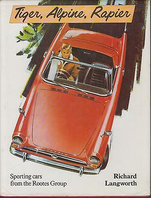Sunbeam Tiger Alpine Rapier 1947-69 Design Development & Production History Book