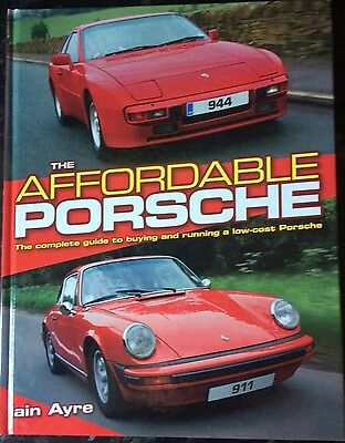 The Affordable Porsche Complete guide to buying and running a low cost Porsche