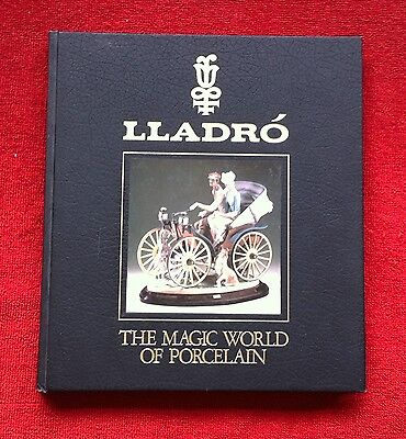 Lladró  The Magic World Of Porcelain 1989 Hb Profusely Illustrated
