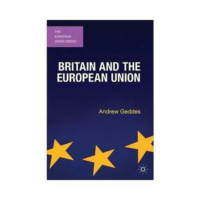 Britain and the European Union by Andrew Geddes (Paperback, 2012)