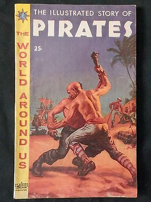 Classics Illustrated Story of Pirates No. 7 HRN 149 G+